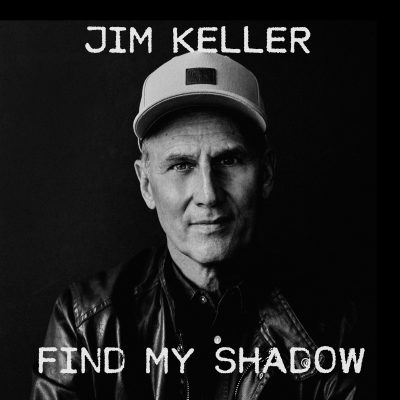 JIM KELLER DEBUTS 'FIND MY SHADOW' ON AMERICAN SONGWRITER